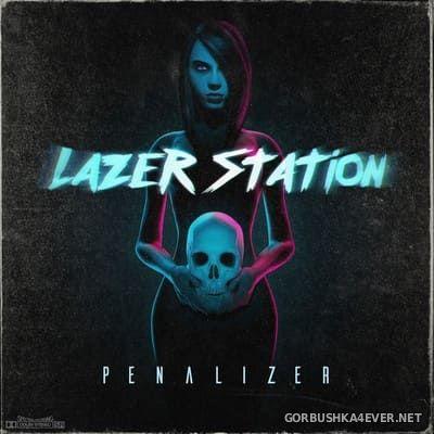 Lazer Station - Penalizer [2017]