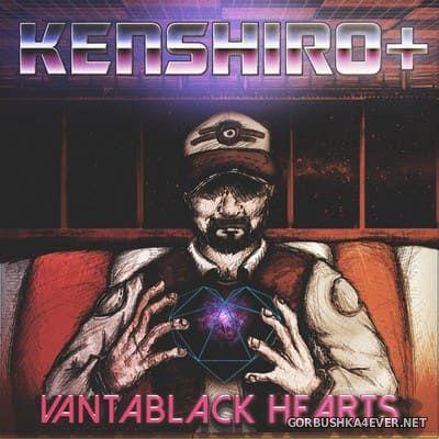 KENSHIRO+ - Vantablack Hearts [2018]