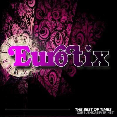 Eurotix - The Best Of Times [2016]