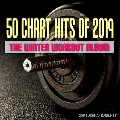50 Chart Hits Of 2019 (The Winter Workout Album) [2019]
