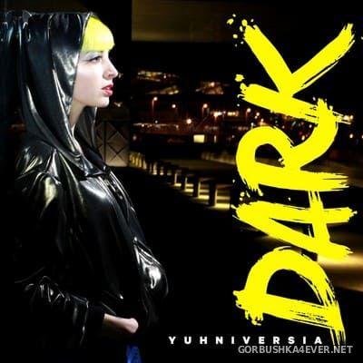 Yuhniversia - Dark [2018]