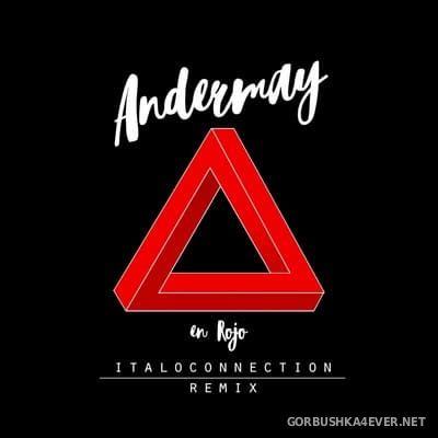 Andermay - En Rojo (Italoconnection Remix) [2019]