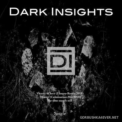 Dark Insights - Victory Of Love / Misery / The Time Stands Still [2019]