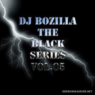 DJ Bozilla - The Black Series 05 [2009]