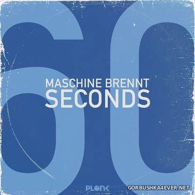 Maschine Brennt - 60 Seconds [2018]