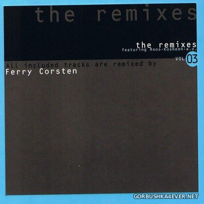 [Disky Dance] The Remixes vol 03 - Ferry Corsten [2005]