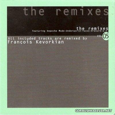 [Disky Dance] The Remixes vol 05 - Francois Kevorkian [2005]
