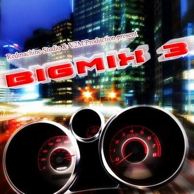 VA - Big Mix 3 [2011] Altman, Maglio Nordetti, Michael Banzi, Mixtypo, MK-60 & Vinyl Z