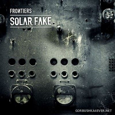 Solar Fake - Frontiers [2011]