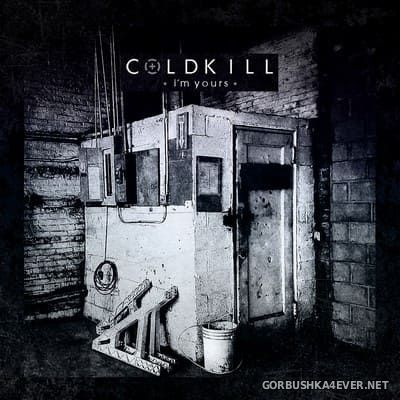 Coldkill - I'm Yours [2016]