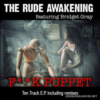 The Rude Awakening feat Bridget Gray - Fuck Puppet [2018]