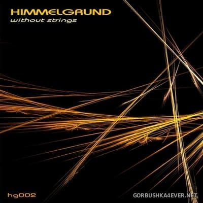 Himmelgrund - Without Strings [2018]