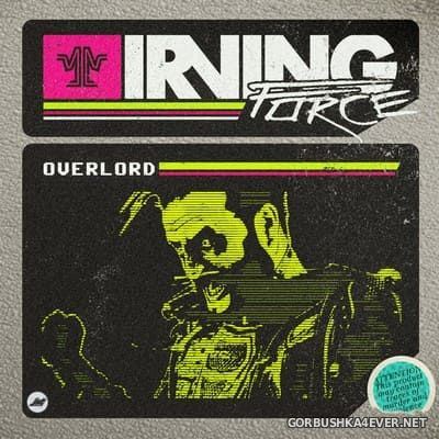 Irving Force - Overlord [2018]