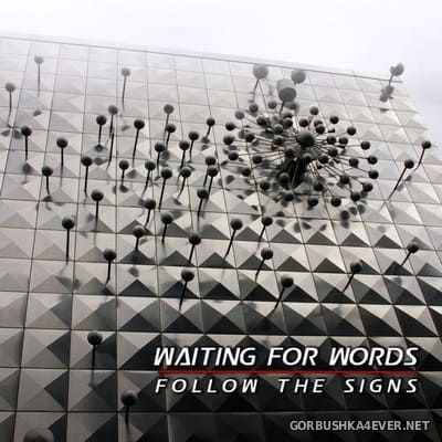 Waiting For Words - Follow The Signs [2012]