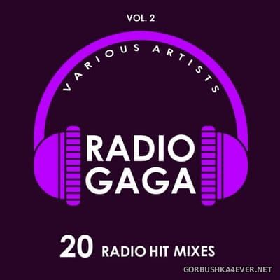 Radio Gaga (20 Radio Hit Mixes) vol 2 [2019]