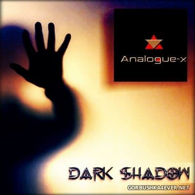 Analogue-X - Dark Shadow [2018]