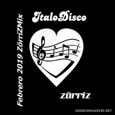 ZorriZ - Italo Disco Febrero Mix 2019