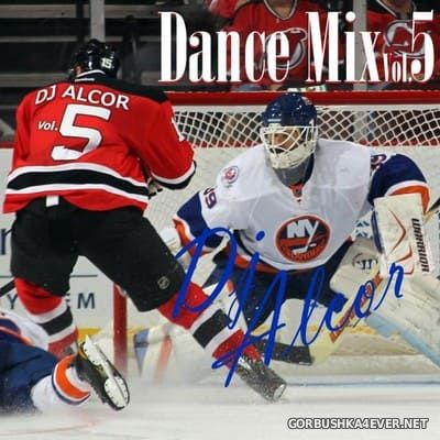 DJ Alcor - Dance Mix vol 5 [2014]