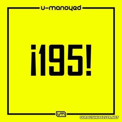 U-Manoyed - ¡195! [2018]