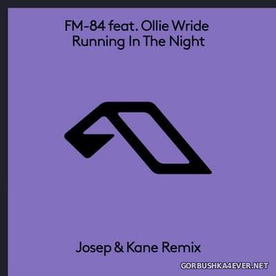 FM-84 feat Ollie Wride - Running In The Night (Josep & Kane Remix) [2017]