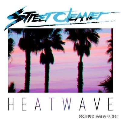 Street Cleaner - Heatwave [2018]