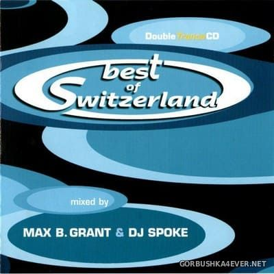 [Muve Recordings] Best Of Switzerland [2001] / 2xCD / Mixed by Max B. Grant & DJ Spoke