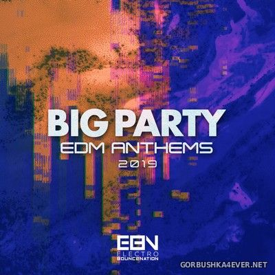 Big Party EDM Anthems 2019