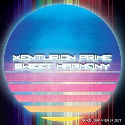 Xenturion Prime - Sweet Harmony [2018]