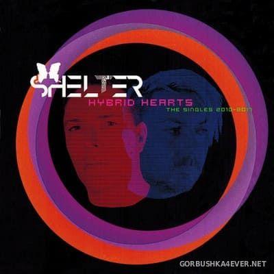 Shelter - Hybrid Hearts (The Singles 2010-2017) [2018]