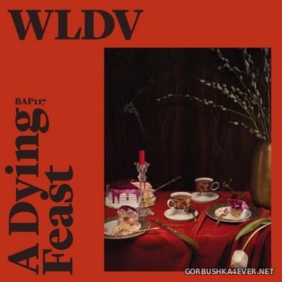 WLDV - A Dying Feast [2018]