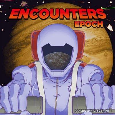 Epoch - Encounters [2019]