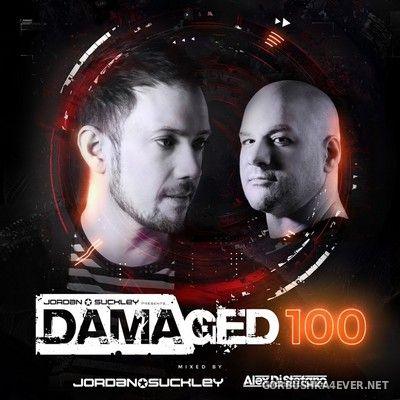 Damaged 100 [2019] Mixed by Jordan Suckley & Alex Di Stefano
