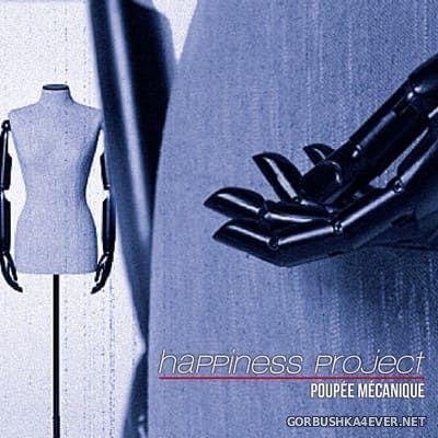 Happiness Project - Poupée Mécanique [2013]