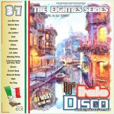 [The Eighties Series] ItaloDisco Mix vol 37 [2019] by DJ West