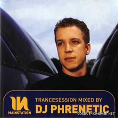 Mainstation Trancesession 2002 / Mixed by DJ Phrenetic