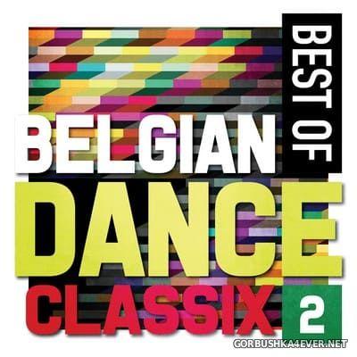 Best Of Belgian Dance Classix 2 [2014]