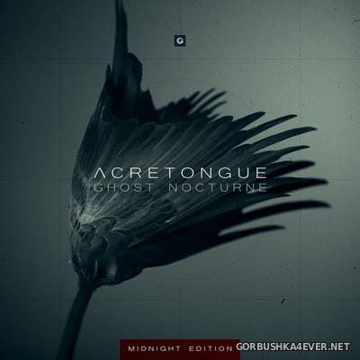 Acretongue - Ghost Nocturne [2019]