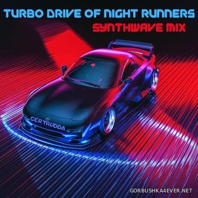 Turbo Drive Of Night Runners Synthwave Mix [2019]