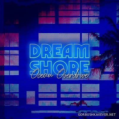 Dream Shore - Ocean Overdrive [2019]