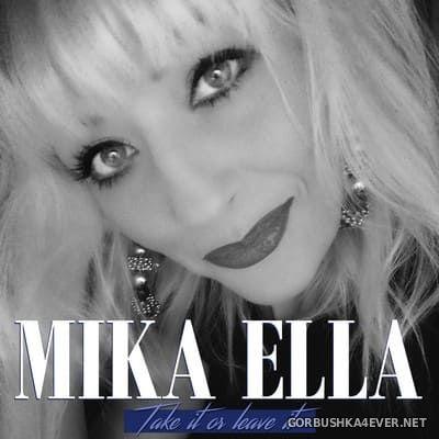 Mika Ella - Take It Or Leave It [2019]