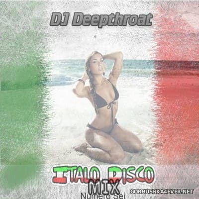 DJ Deepthroat - Italo Disco Mix vol 6 [2019]