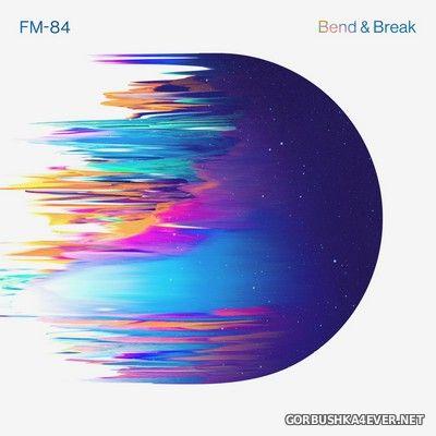 FM-84 feat Ollie Wride - Bend & Break [2019]