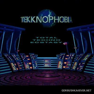 Tekknophobia - Total Techno Ecstacy [1992]