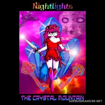 Nightlights - The Crystal Mountain [2018]