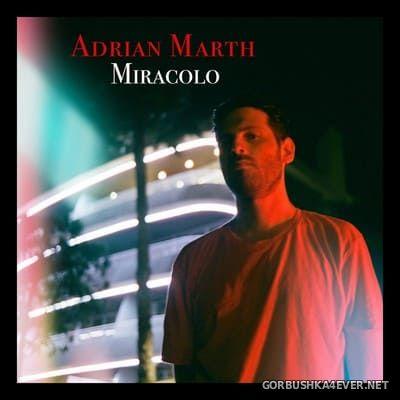 Adrian Marth - Miracolo [2019]