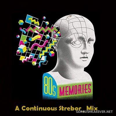 80's Memories Mix [2019] by Strebor