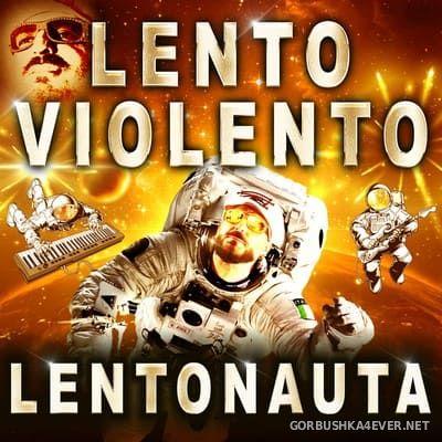 Lento Violento - Lentonauta [2019]