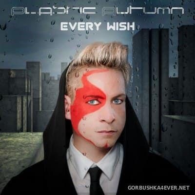 Plastic Autumn - Every Wish [2019]