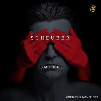 Scheuber - Smoker [2019]