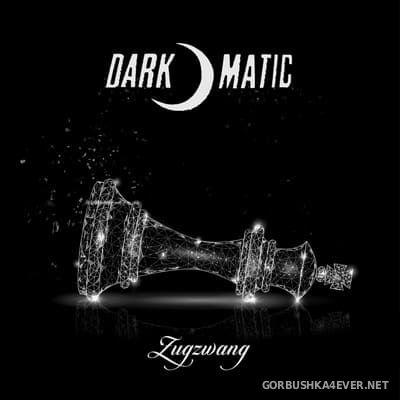 Dark-O-Matic - Zugzwang [2019]